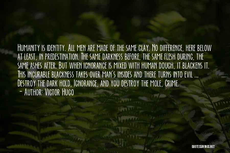 Blackness Quotes By Victor Hugo
