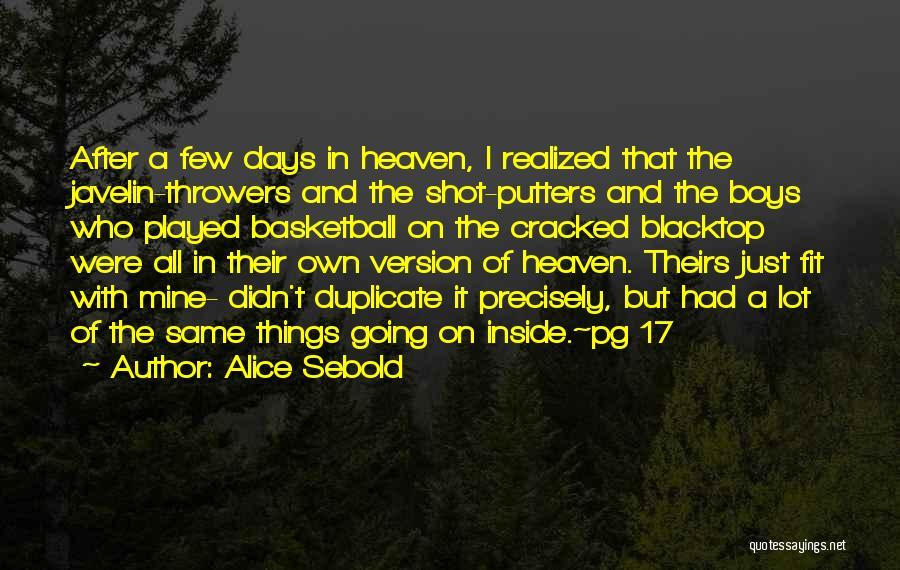 Blacktop Quotes By Alice Sebold