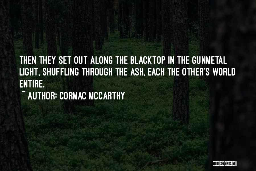 Blacktop Quotes By Cormac McCarthy