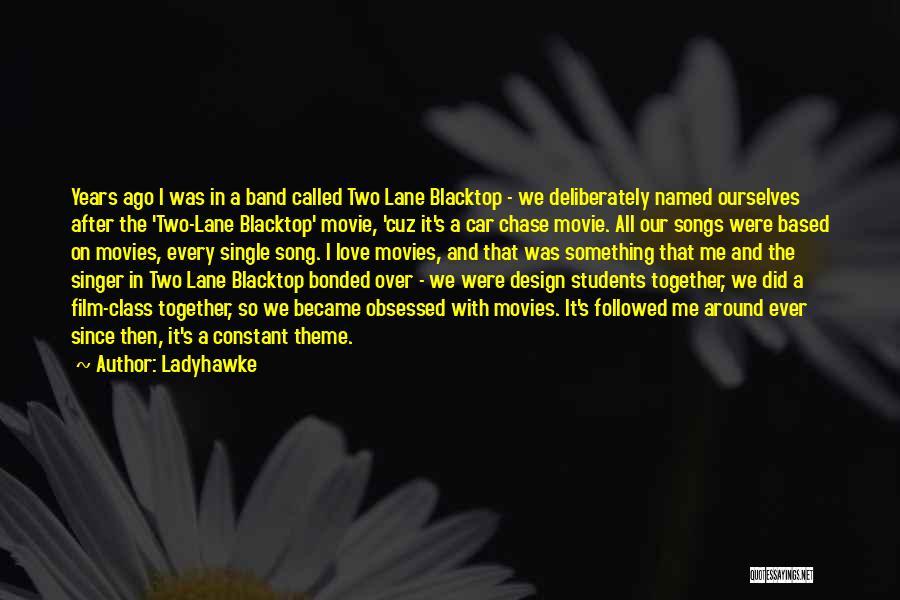 Blacktop Quotes By Ladyhawke