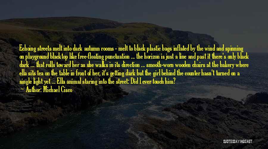 Blacktop Quotes By Michael Cisco