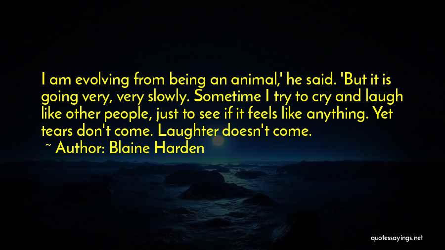 Blaine Harden Quotes 1043681
