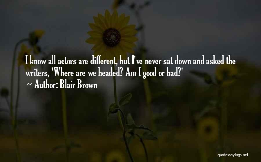 Blair Brown Quotes 607134