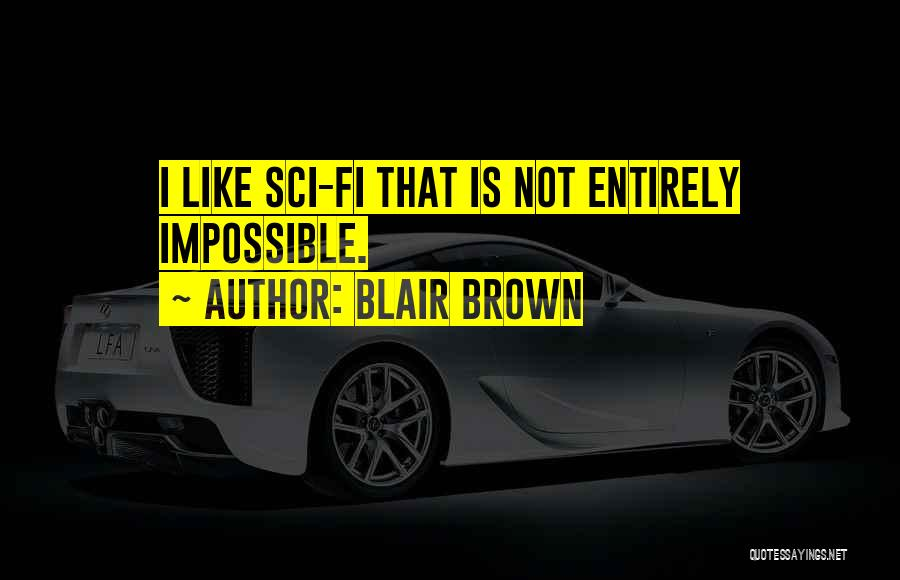 Blair Brown Quotes 877137