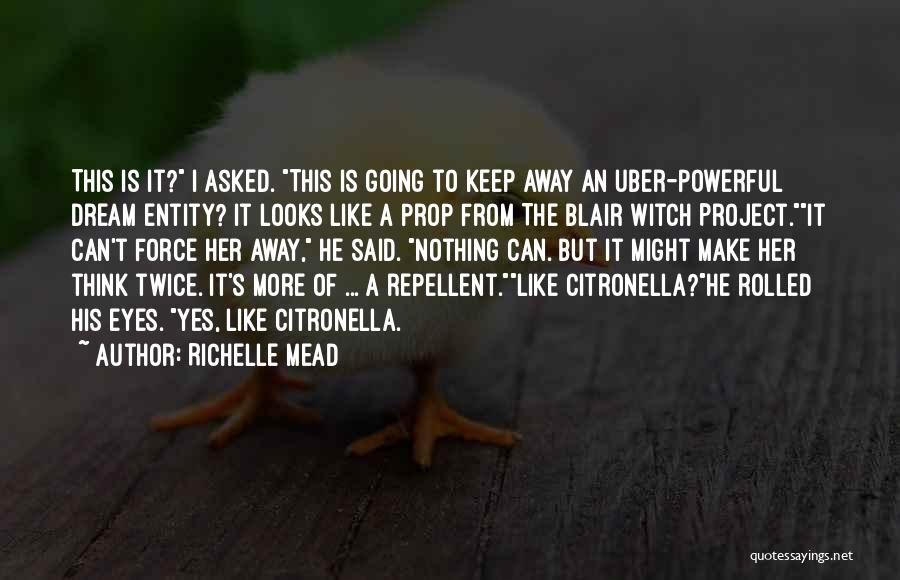 Blair Witch Project Quotes By Richelle Mead