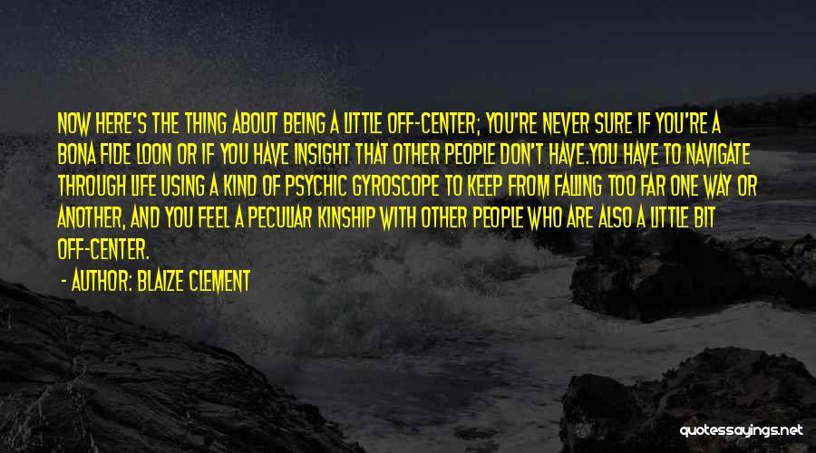 Blaize Clement Quotes 1606124