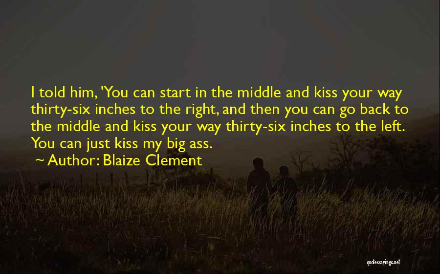 Blaize Clement Quotes 2035182