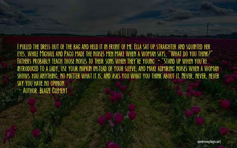Blaize Clement Quotes 260236