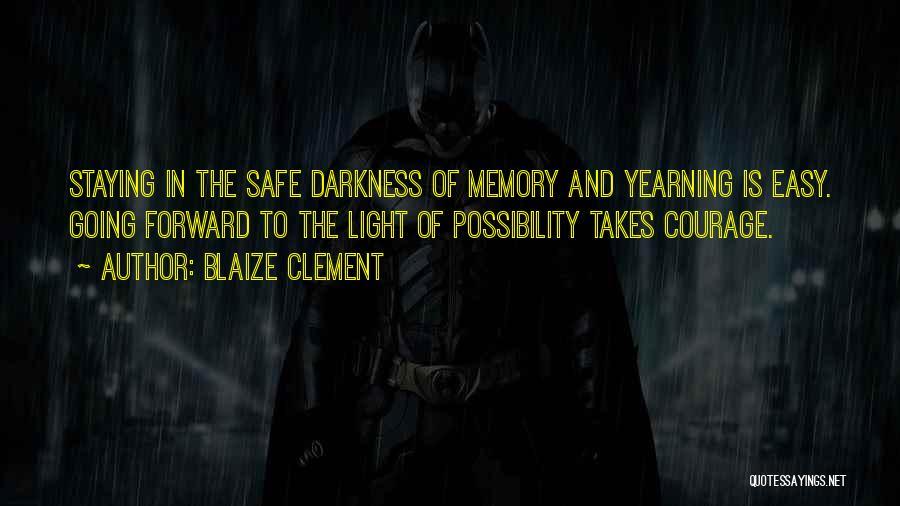 Blaize Clement Quotes 593508