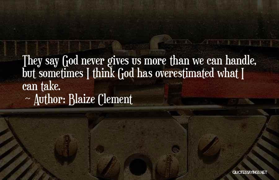 Blaize Clement Quotes 988943