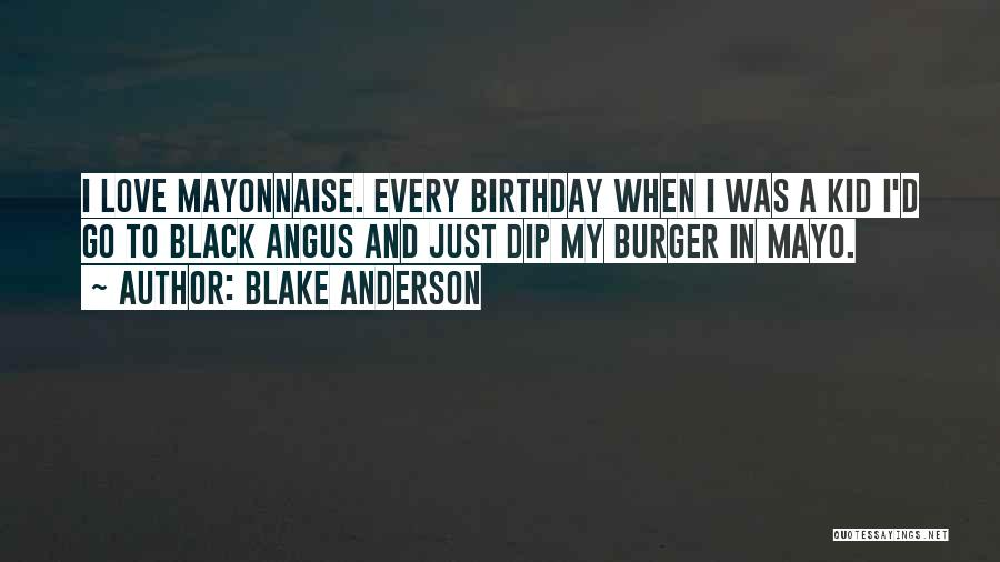 Blake Anderson Quotes 1591650