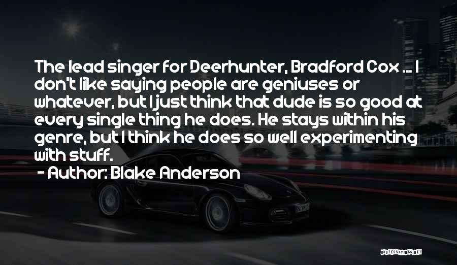 Blake Anderson Quotes 1594048