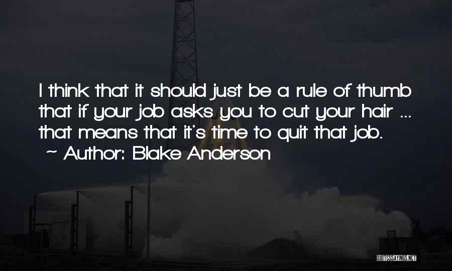Blake Anderson Quotes 1783728