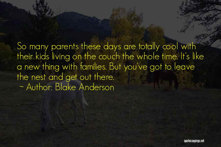 Blake Anderson Quotes 2057975
