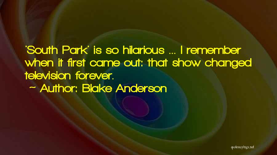 Blake Anderson Quotes 340379