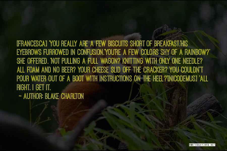 Blake Charlton Quotes 950967