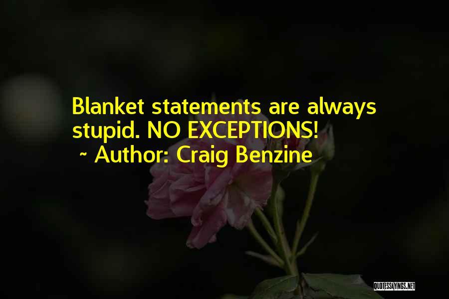 Blanket Statements Quotes By Craig Benzine
