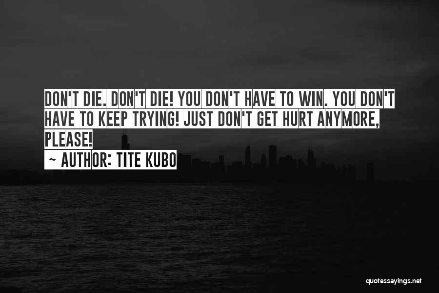 Bleach Inoue Quotes By Tite Kubo