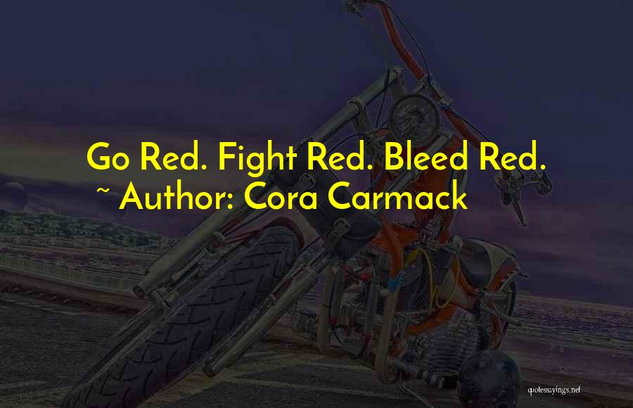 Bleed Red Quotes By Cora Carmack