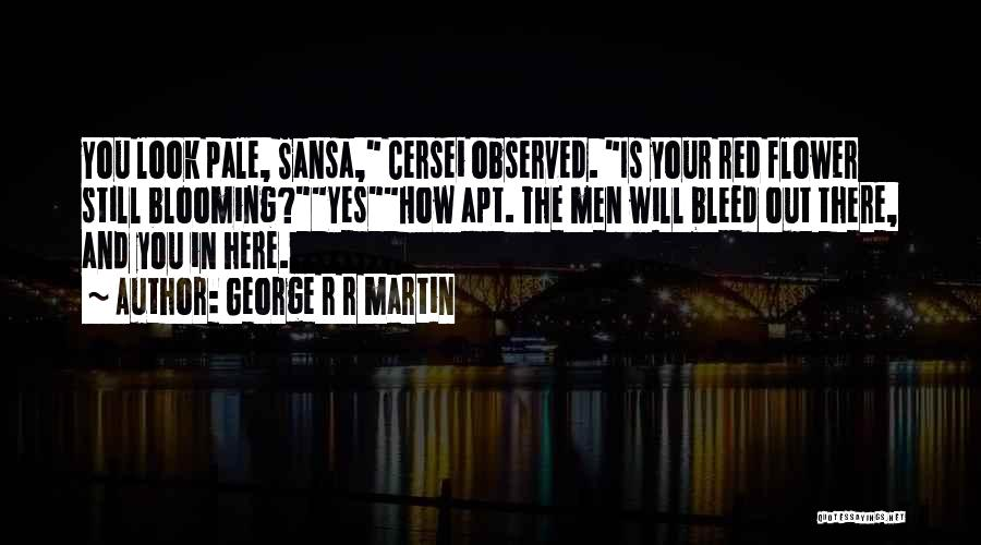 Bleed Red Quotes By George R R Martin