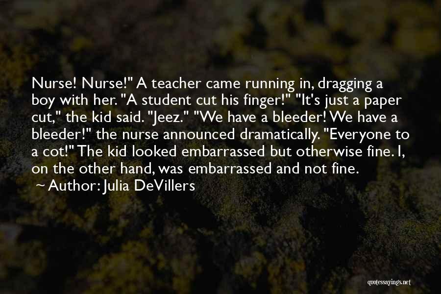 Bleeder Quotes By Julia DeVillers