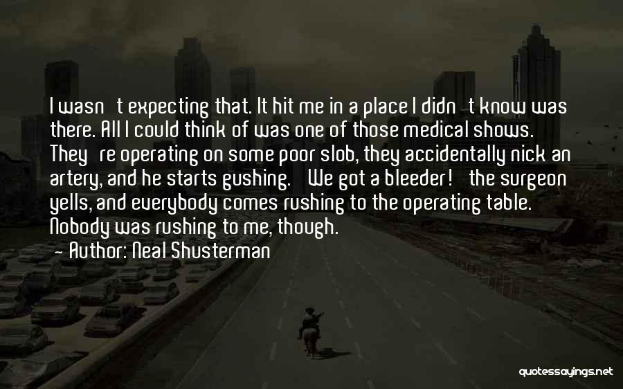 Bleeder Quotes By Neal Shusterman