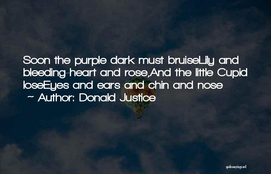 Bleeding Rose Quotes By Donald Justice