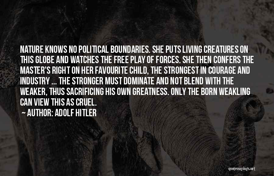 Blend With Nature Quotes By Adolf Hitler