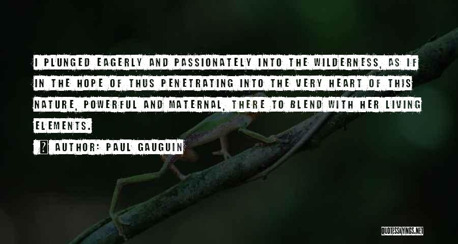 Blend With Nature Quotes By Paul Gauguin