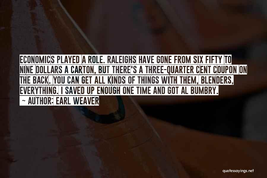Blenders Quotes By Earl Weaver