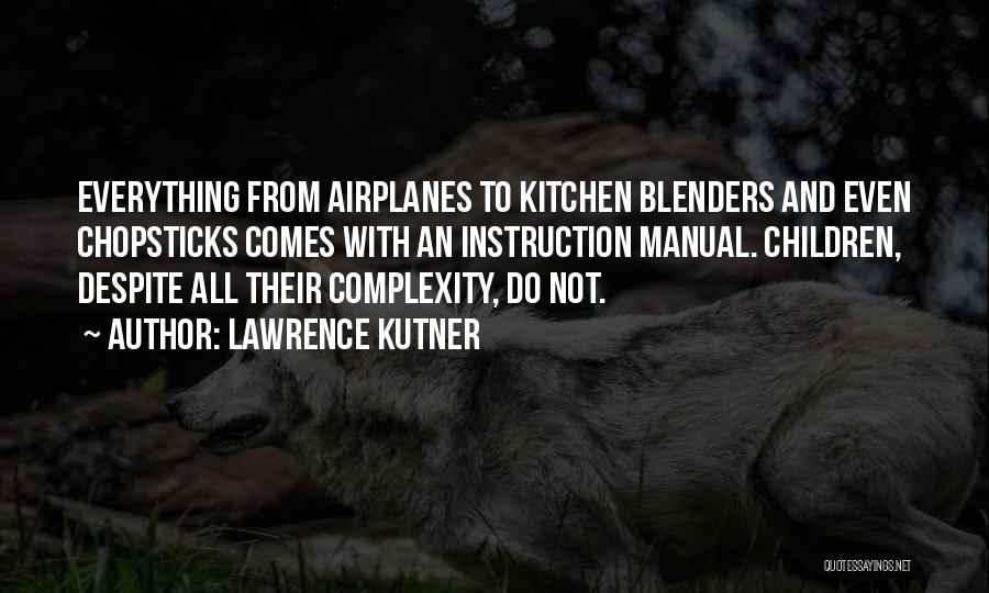 Blenders Quotes By Lawrence Kutner