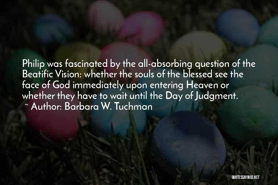 Blessed By God Quotes By Barbara W. Tuchman