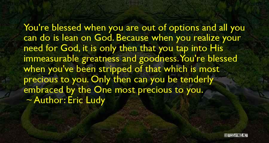 Blessed By God Quotes By Eric Ludy