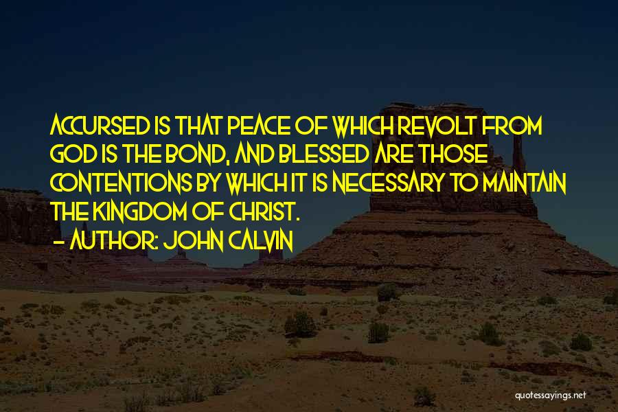 Blessed By God Quotes By John Calvin