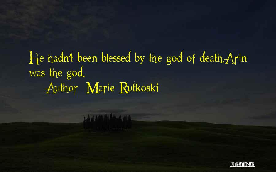 Blessed By God Quotes By Marie Rutkoski