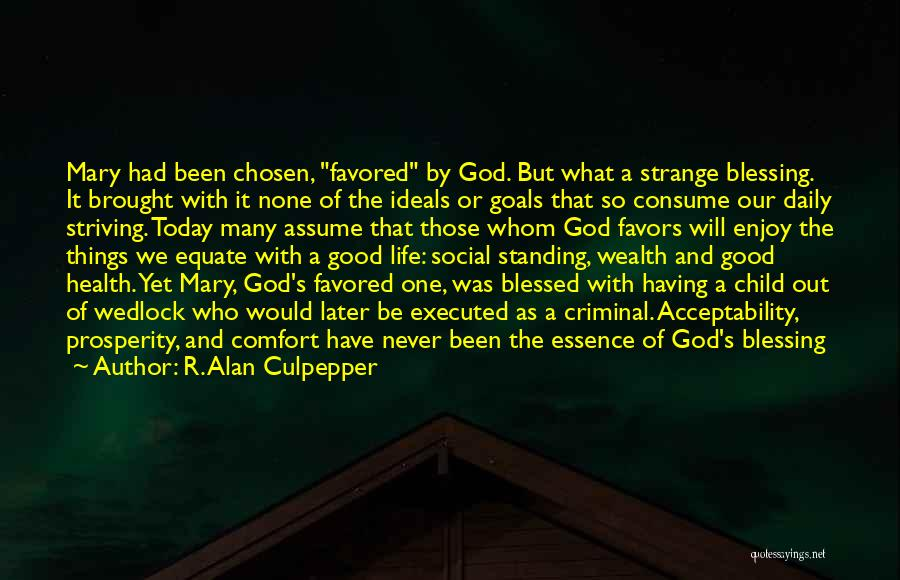 Blessed By God Quotes By R. Alan Culpepper