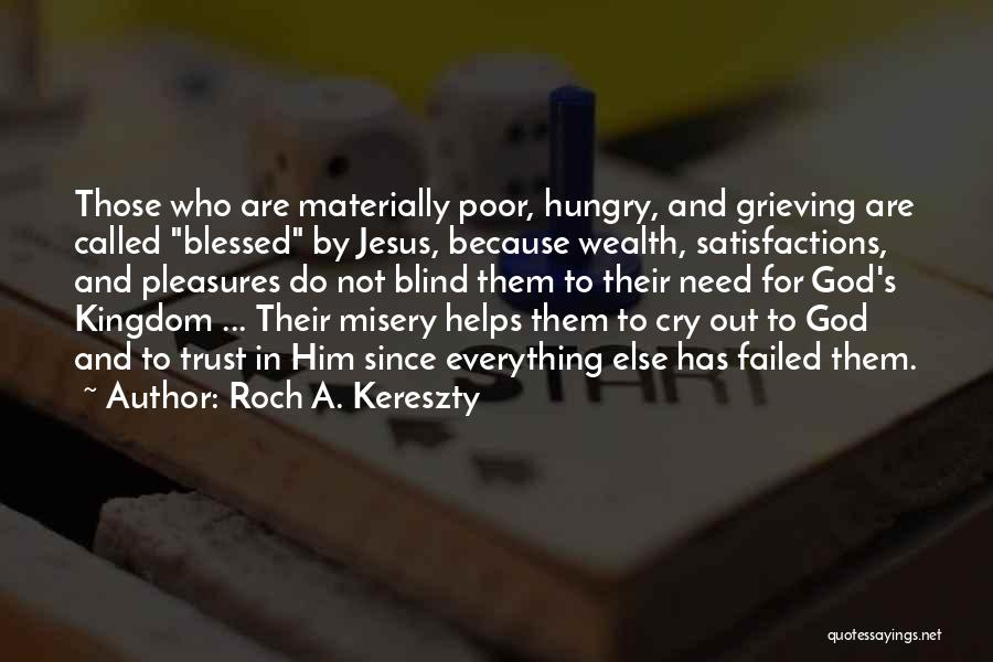 Blessed By God Quotes By Roch A. Kereszty