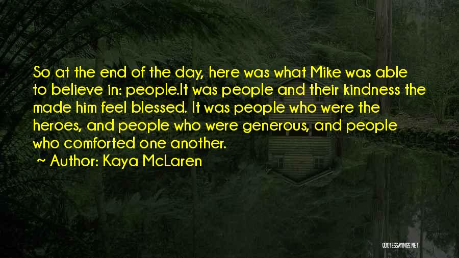 Blessed For Another Day Quotes By Kaya McLaren