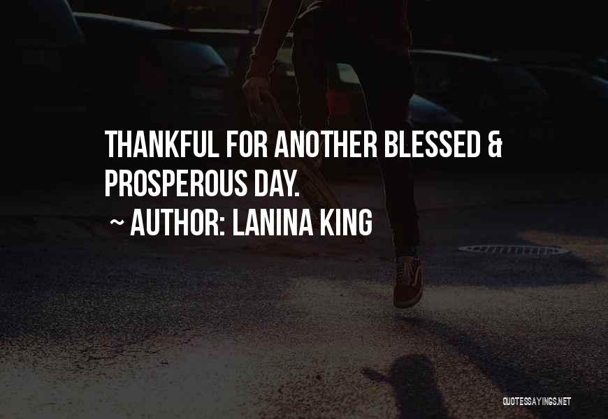 Blessed For Another Day Quotes By LaNina King