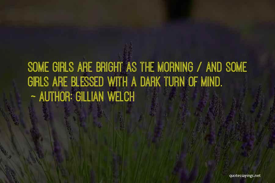 Blessed Girl Quotes By Gillian Welch