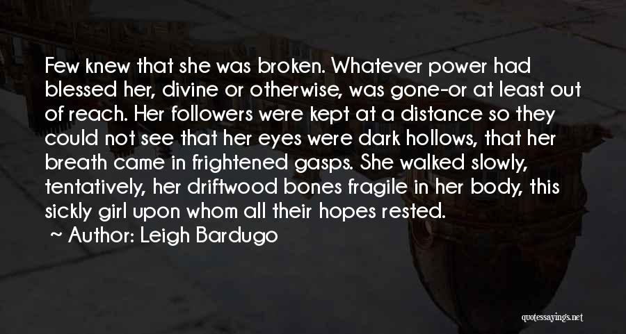 Blessed Girl Quotes By Leigh Bardugo