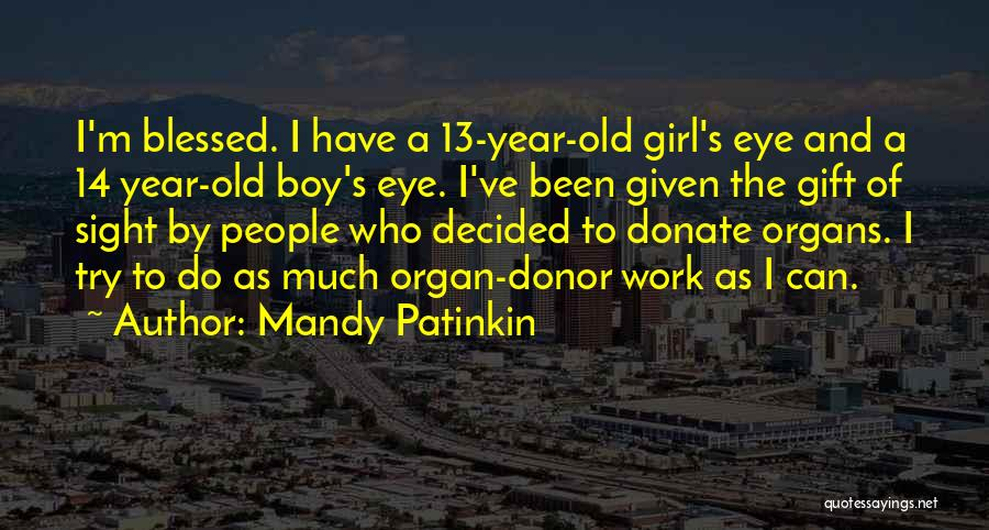 Blessed Girl Quotes By Mandy Patinkin
