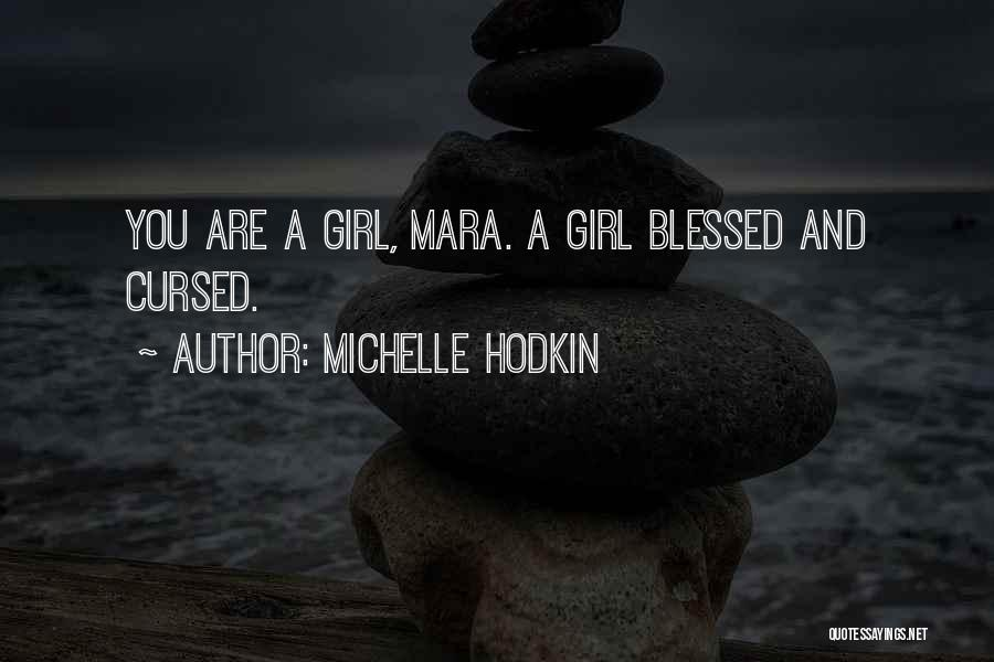 Blessed Girl Quotes By Michelle Hodkin