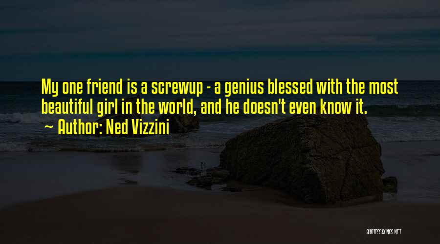 Blessed Girl Quotes By Ned Vizzini