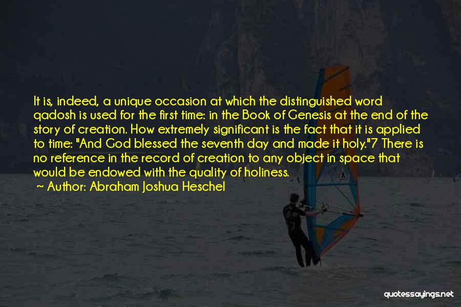 Blessed Indeed Quotes By Abraham Joshua Heschel