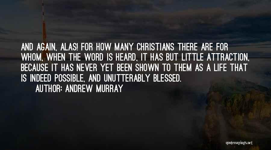 Blessed Indeed Quotes By Andrew Murray