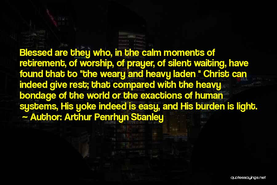 Blessed Indeed Quotes By Arthur Penrhyn Stanley