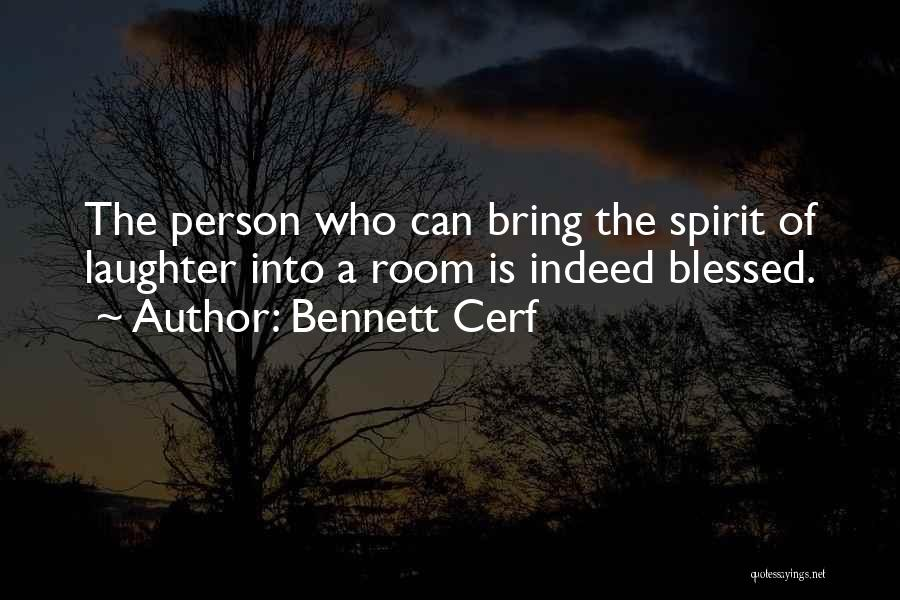 Blessed Indeed Quotes By Bennett Cerf