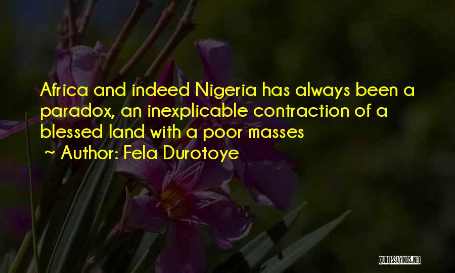 Blessed Indeed Quotes By Fela Durotoye