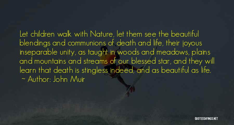 Blessed Indeed Quotes By John Muir